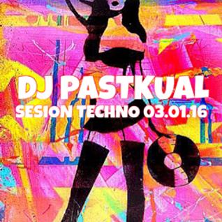 SESION TECHNO DE DJ PASTKUAL 03/01/16