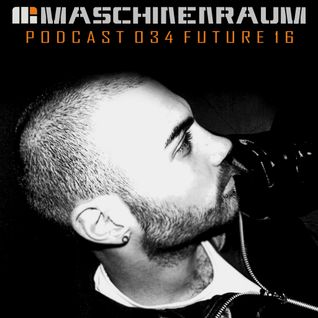 Maschinenraum Podcast 034 - Future 16