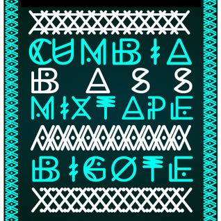 BIGOTE - CUMBIA BASS MIXTAPE