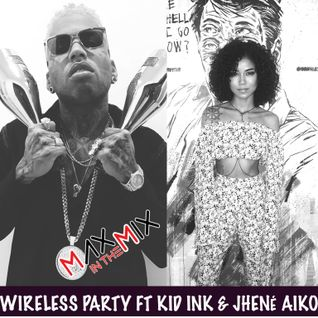 Max In The Mix!! Special guests Kid Ink and Jhené Aiko!!
