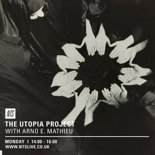 Utopian Project w/ Alex Bradley & Arno E. Mathieu Guest Mix - 13th July 2015