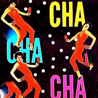 You can Cha Cha Cha