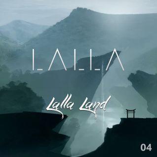LALLA - Lalla Land (Episode 4)