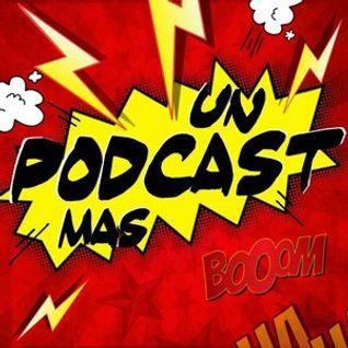 Un Podcast Más - S01E03 - Fallecidos