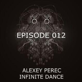 Alexey Perec - Infinity Dance [Episode 012]