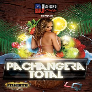 DJ A-GEE ORTIZ PRESENTS: PACHANGERA TOTAL
