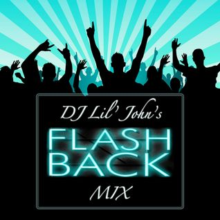 DJ Lil' John's FLASH BACK Mini-Mix #38