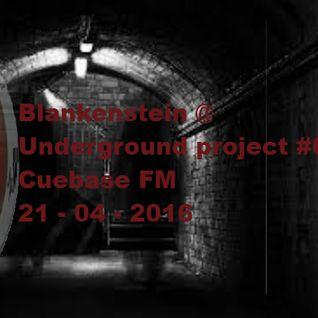 Blankenstein @ Underground project on Cuebase FM ! 21 - 4 - 2016