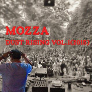 Mozza - Dust Rising Vol.1 (2015)