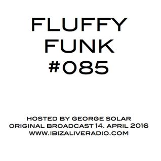 FLUFFY FUNK #085 on Ibiza Live Radio hosted by george solar