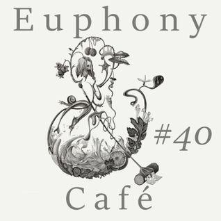 Euphony Café #40