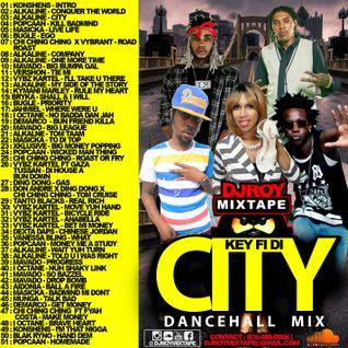DJ ROY KEY TO DI CITY DANCEHALL MIX 2016