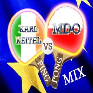 Karl Keitel VS MDO (Ping Pong MIX)