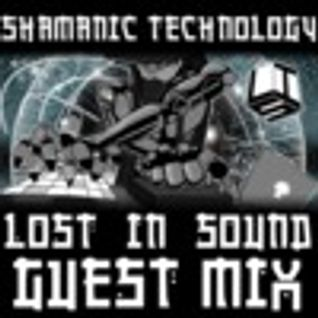 Shamanic Technology guest mix for lostinsound.org