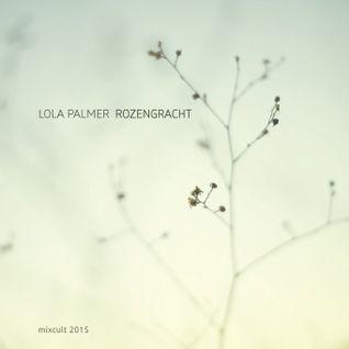 MixCult Radio Podcast # 160 Lola Palmer - Rozengracht (2015)