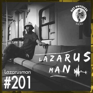 Get Physical Radio #201 mixed by Lazarusman