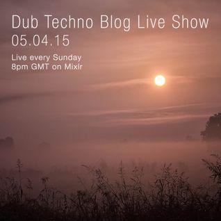 Dub Techno Blog Live Show 038 - Mixlr - 05.04.15
