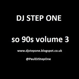 DJ Step One - So 90s Volume 3