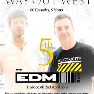 060 The EDM Show with Alan Banks & guests Way out West