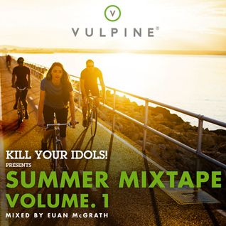 KILL YOUR IDOLS! Presents VULPINE SUMMER MIXTAPE Vol. 1