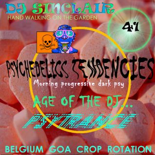 DJ SINCLAIR H41 AGE OF THE DJ ...Psychedelic Tendencies dark and morning psy-trance