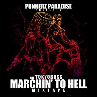 The TokyoBoss Marchin' to Hell Mixtape!