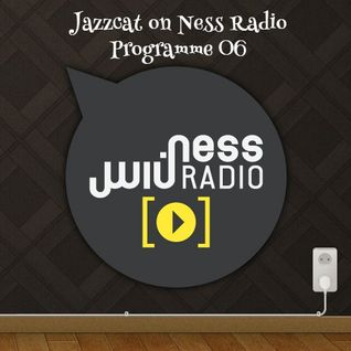 Jazzcat on Ness Radio - Programme 06 (18/03/2015)
