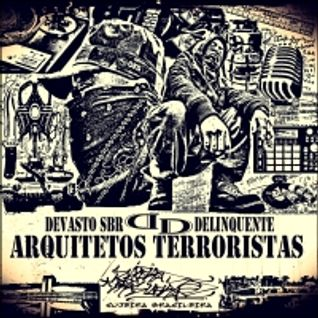Devasto SBR e Deliquente - Arquitetos Terroristas