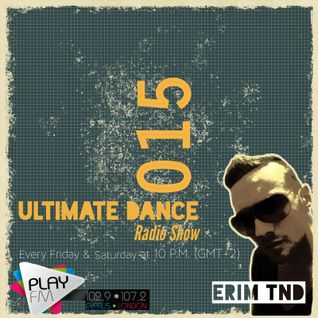 Ultimate Dance Radio Show 015 (03.01.2014) on Play Fm