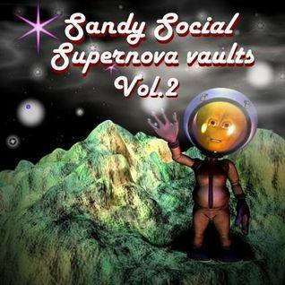 """Sandy Social presents """"Supernova vaults"""" Vol.2"""