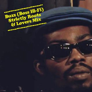 Buzz (Boss Hi-Fi) - Strictly Roots & Lovers Mix