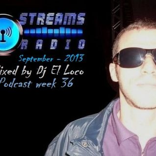 Streams Radio Special Mix - Week 36 [Sep-2013] HQ - Mixed by Dj El Loco