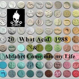 20   What Acid   1988   &  Abfahrt   Come into my Life (SMILE)