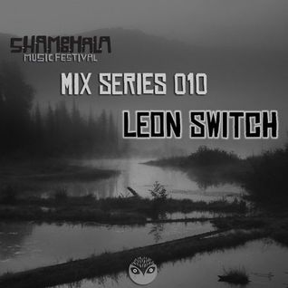 Shambhala 2014 Mix Series 010 - Leon Switch