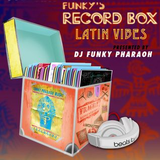 "FUNKY'S RECORD BOX Radio Show - Episode 3 ""Latin Vibes"""