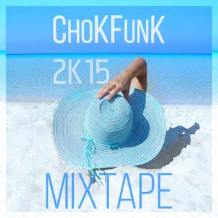 ChoKFunK 2015 Mixtape