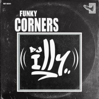 Funky Corners Show #232 Featuring DJ Illy 08-13-2016