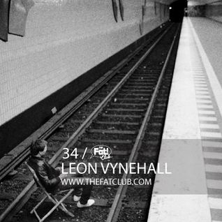 Leon Vynehall- The Fat! Club Mix 034