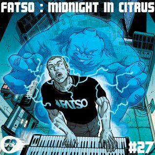MIDNIGHT IN CITRUS EP FATSO DJ MIX 2012