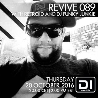 Revive 089 with Retroid And Dj Funky Junkie (20-10-2016)