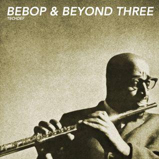 Bebop & Beyond Three