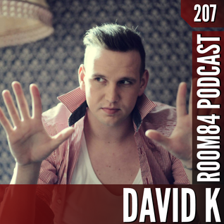 David K. @ Room84 Podcast #207 - room84.ch /// DOWNLOADLINK @ Beschreibung