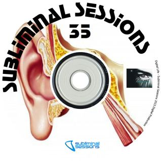 Digital Life - Subliminal Sessions 35 (13.06.2013)