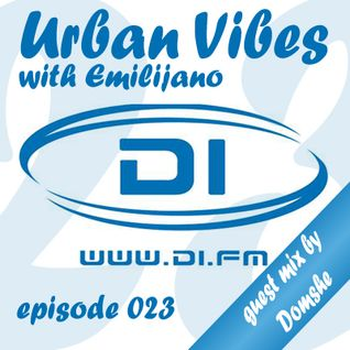 Emilijano - Urban Vibes episode 023 (guest mix by Domshe) [DI.FM]