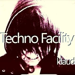 Techno Facility With KlaudeAnonemous 2-18-14 Show #007