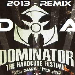Dominator - Remix - 2013 - by: DA