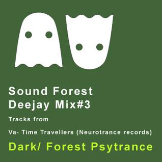 Dj mix #3- Dark psytrance- VA- Time Travellers- Sound Forest set