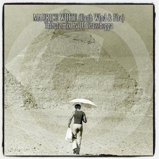 MAURICE WHITE (Earth Wind & Fire) Tribute Mix by Dj Grazzhoppa