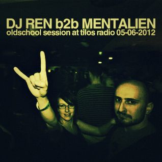 DJ Ren b2b Mentalien - Oldschool Session at Tilos Radio 05-06-2012