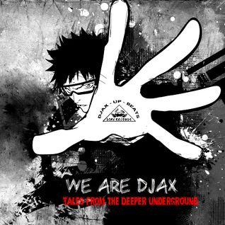 "Tales from the Deeper Underground: ""We are Djax"""